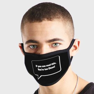 If You Can Read Youre Too Close Non Medical 3 Ply Face Mask